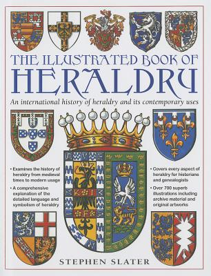 The Illustrated Book of Heraldry By Slater, Stephen