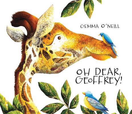Oh Dear, Geoffrey! By O'neill, Gemma/ O'neill, Gemma (ILT)