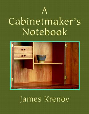 A Cabinetmaker's Notebook By Krenov, James